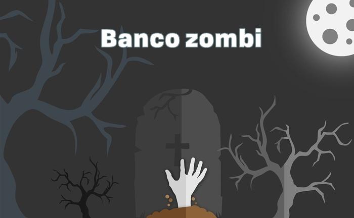 Conoce qué es un banco zombi y sus características